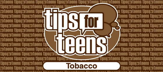 Tips for Teens: Tobacco (SAMHSA)